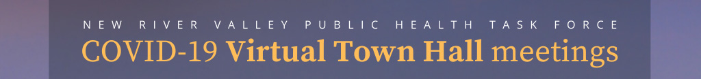 New River Public Health Task Force COVID-19 Virtual Town Hall meetings